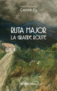 Ruta major, La grande route