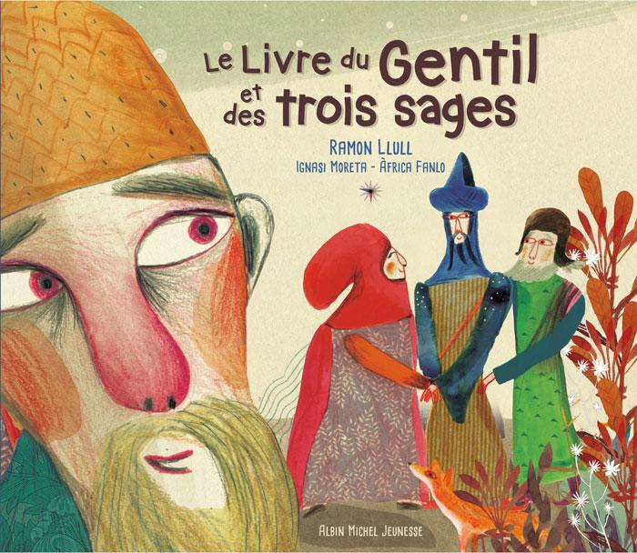 Le livre du Gentil et des trois sages, album