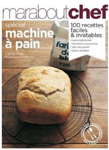 Spécial machine à  pain, livre cuisine